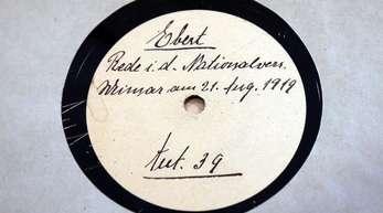 Auf einer Schellackplatte konserviert: Tonaufnahme einer Rede des Reichspräsidenten Friedrich Ebert aus dem Jahr 1919.